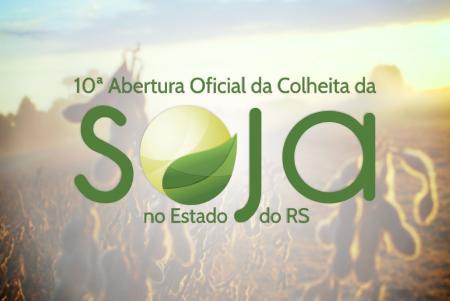 10ª Abertura Oficial da Colheita da Soja no Estado do RS